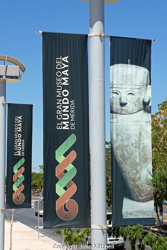 Lamp post banner sign for the new Gran Museo del Mundo Maya museum in Merida, Yucatan, Mexico      .