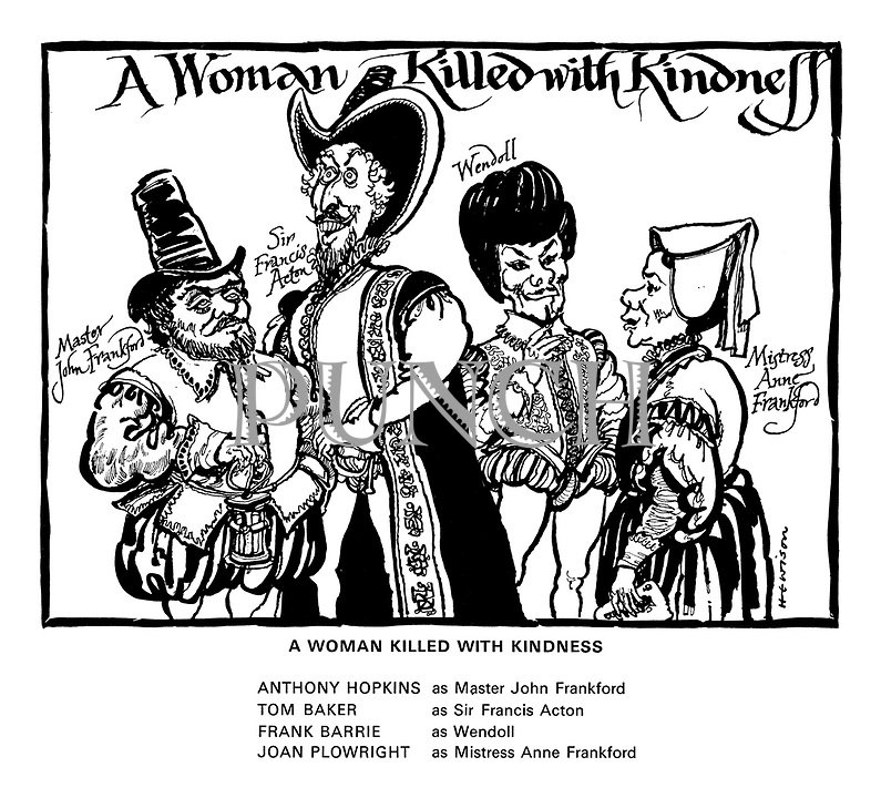 A Woman Killed with Kindness. (Anthony Hopkins as Master John Frankford. Tom Baker as Sir Francis Acton. Frank Barrie as Wendoll. Joan Plowright as Mistress Anne Frankford)