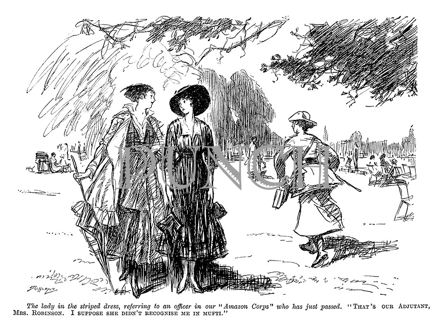 """The lady in the striped dress, referring to an officer in our """"Amazon Corps"""" who has just passed. """"That's our adjutant Mrs Robinson. I suppose she didn't recognise me in mufti."""""""
