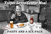 Talk about a balanced meal. Yoopers enjoy all the food groups: starch, fat, catsup and of course, beer.