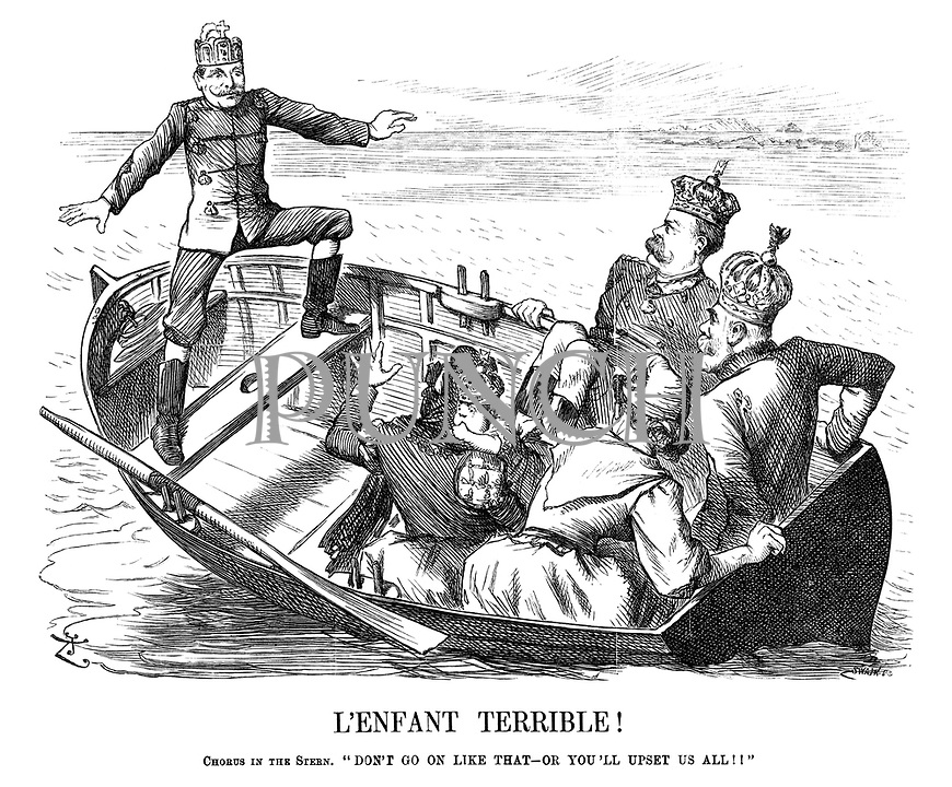 """L'Enfant Terrible! Chorus in the stern. """"Don't go on like that - or you'll upset us all!"""""""