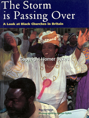 The Storm is Passing Over. Published by Thames and Hudson 1995....I have a few new copies left. <br /> <br /> A visual record of life in the Afro- Caribbean church community. <br /> <br /> &pound;20.00 + &pound;2.50 p&amp;p