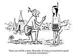 """""""Soon you will be a man, Hiawatha. It's time you learned to speak in trochaic tetrameters."""""""