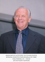 ©2000 KATHY HUTCHINS / HUTCHINS PHOTO.WYNONA RYDER'S STAR ON WALK OF FAME.HOLLYWOOD, CA   10/6/00.SIR ANTHONY HOPKINS