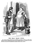 """The Real Trade Union. Cook. """"No, Mr Pickles, there ain't no horders, and things is come to a pretty pass! What with them co-robber-ative stores—And no presents—What's to become of hus pore servants—Let alone the tradespeople—Goodness gracious only knows!"""""""