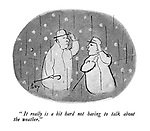 """"""" It really is a bit hard not having to talk about the weather."""""""