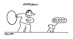 'Jump, boy!' 'God, your life must be dull.'