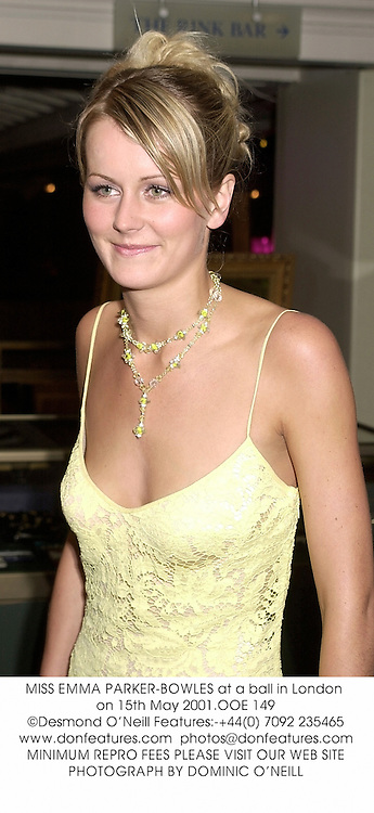 MISS EMMA PARKER-BOWLES at a ball in London on 15th May 2001.OOE 149