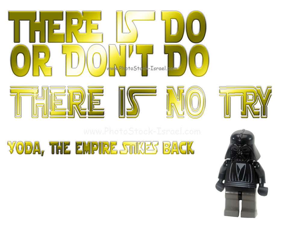 Famous quotes series: There is do or don't do there is no try. Yoda The empire strikes back