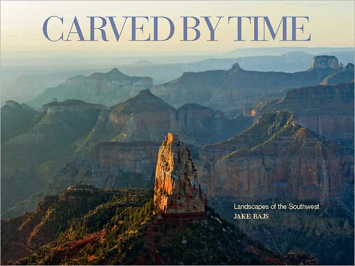 """""""Carved by Time, Landscapes of the Southwest"""" Signed by Jake Rajs, Introduction by Hampton Sides, Published by Random House, Monacelli Press"""