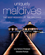 UNIQUELY MALDIVES is the first book exclusively dedicated to the best and most unique resort islands in the Maldives.