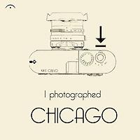 I photograph... Chicago