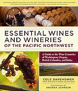 Essential Wines and Wineries of the Pacific Northwest Book