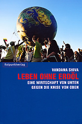 Leben Ohne Erd&ouml;l (Soil Not Oil)<br /> Vandana Shiva<br /> September 2009 <br /> Zurich / Switzerland