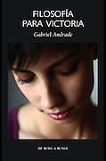 Cover / Filosofía para Victoria by Gabriel Andrade: http://www.laetoli.es/las-dos-culturas/145-filosofia-para-victoria-9788492422951.html