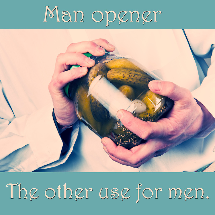 Man opener. The other use for men.