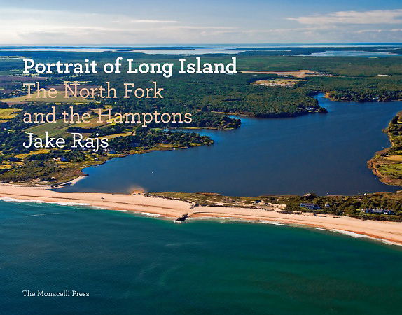 """Portrait of Long Island, The North Fork and the Hamptons"" Signed By Jake Rajs, Introduction by Paul Goldberger"