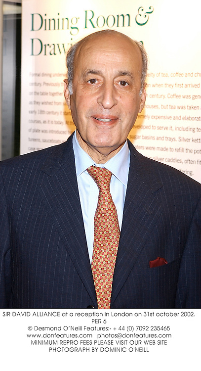 SIR DAVID ALLIANCE at a reception in London on 31st october 2002.<br />PER 6