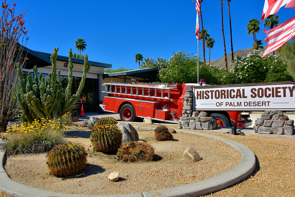 Historical Society of Palm Desert, California<br /> What better place to learn a city&rsquo;s history than at a Historical Society? Visit this 1949 fire station on El Paseo and hear how Palm Desert was originally called Sand Hole. The first few homes were built during the 1930s at Palm Village. The area served as a training camp for troops under General Patton during WWII. Then the Henderson brothers &ndash; Clifford, Randall, Phil and Carl - began converting 1,600 acres of desert into their vision of a resort community. Although children might be bored with these stories, they will love the 1973 fire engine parked in front of the Historical Society of Palm Desert.