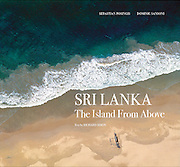 SRI LANKA - The Island From Above.<br /> <br /> Cover image is taken by Dominic Sansoni<br /> <br /> Coming soon. November 2016.