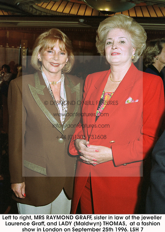 Left to right, MRS RAYMOND GRAFF, sister in law of the jeweller Laurence Graff, and LADY (Maldwyn) THOMAS,  at a fashion show in London on September 25th 1996.LSH 7