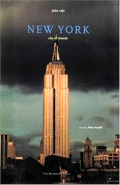 """New York, City of Islands"" by Jake Rajs, Introduction by Pete Hamill"
